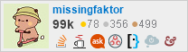 profile for missingfaktor on Stack Exchange, a network of free, community-driven Q&A sites
