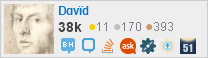 profile for Dɑvïd on Stack Exchange, a network of free, community-driven Q&A sites